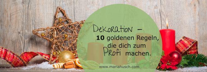 Dekoration – 10 goldenen Regeln die dich zum Profi machen.