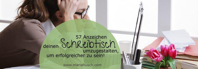 57 Anzeichen deinen Schreibtisch umzugestalten, um erfolgreicher zu sein!