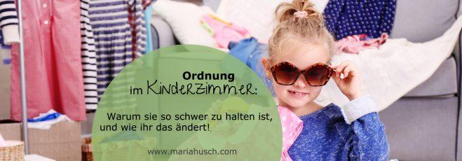 Ordnung im Kinderzimmer: Warum sie so schwer zu halten ist, und wie ihr das ändert!