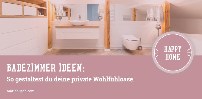Badezimmer Ideen: So gestaltest du deine private Wohlfühloase.