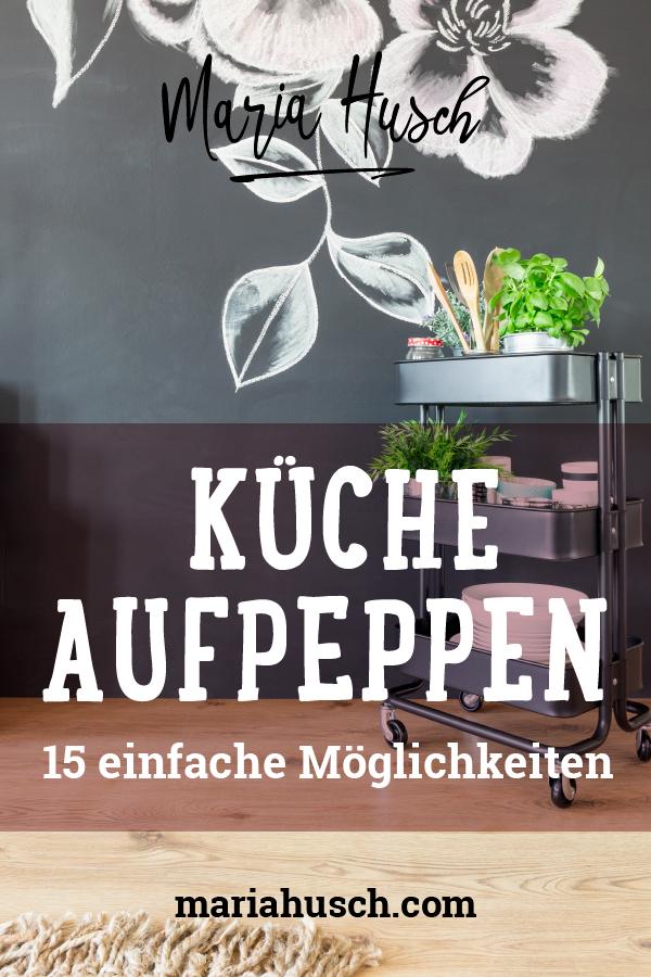 15 Einfache Kostengünstige Ideen Für Deine Neue Alte Küche